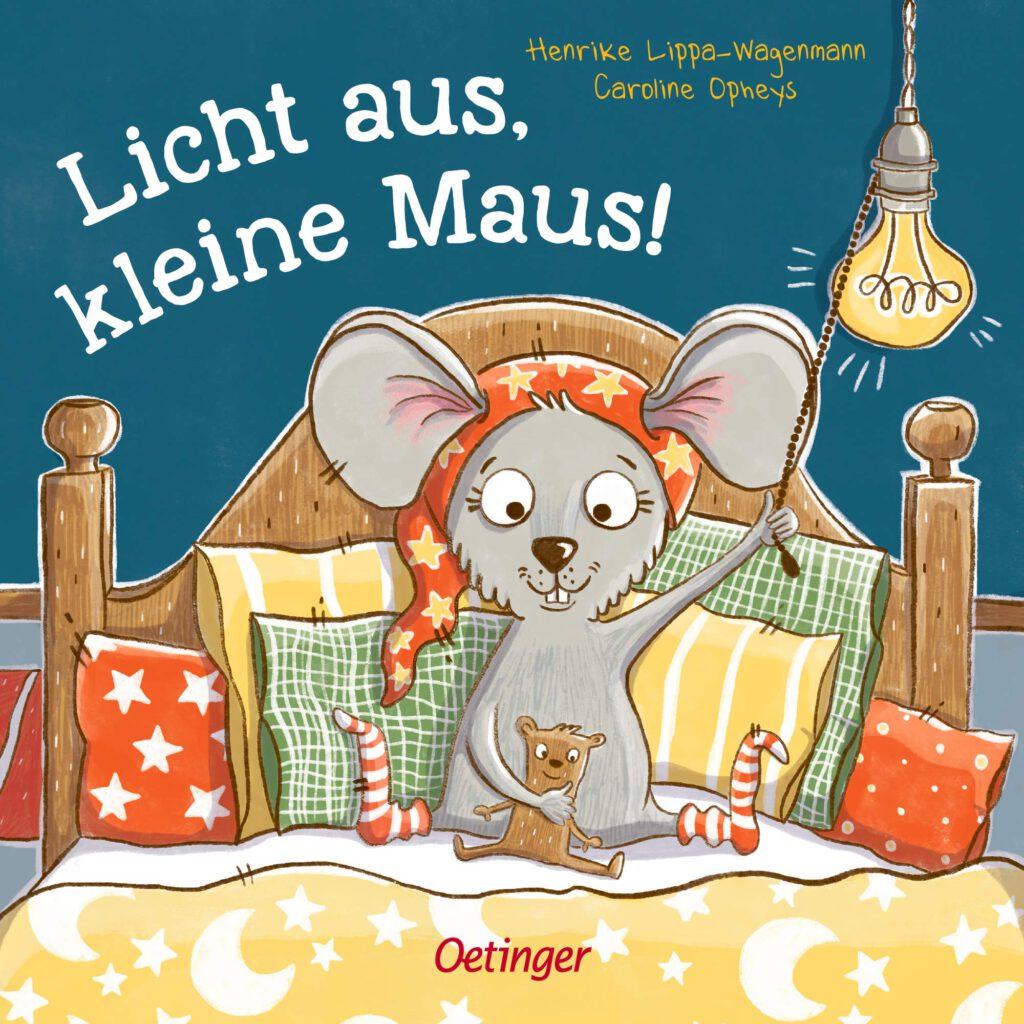 Licht aus Kleine Maus; H. Lippa-Wagemann, C. Opheys